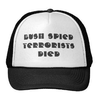 Bush SPIEDTerrorists DIED Cap