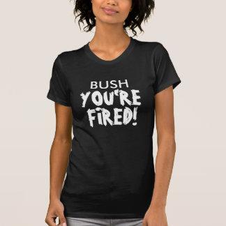 BUSH, YOU'RE, FIRED! T-Shirt