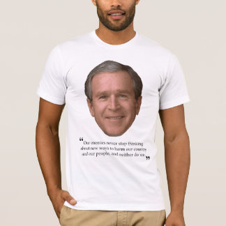 Bushism T-Shirt (Harming Our People)