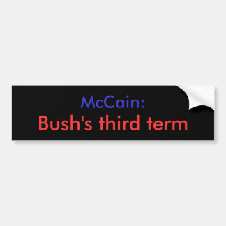 Bush's third term Bumper Sticker