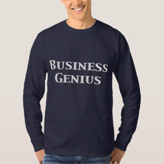 Business Genius Gifts Tshirt