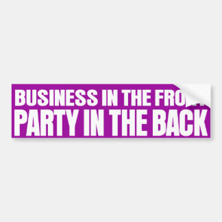 business in the front party in the back bumper sticker