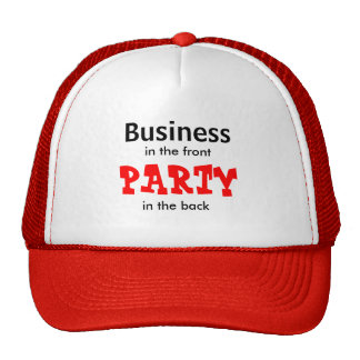 Business, in the front, PARTY, in the back Cap