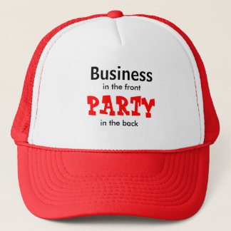Business, in the front, PARTY, in the back Trucker Hat
