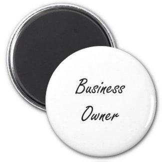 Business Owner Artistic Job Design 6 Cm Round Magnet