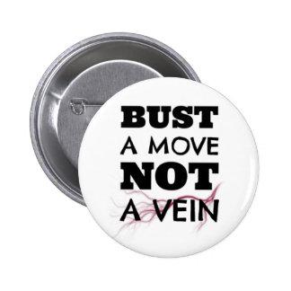 Bust a Move, Not a Vein Button