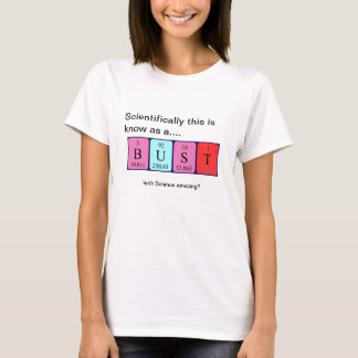 Bust amazing science shirt