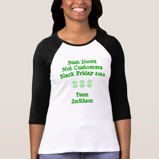 Bust Doors Not Customers Black Friday T-Shirt