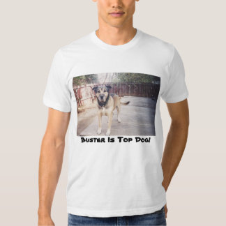 Buster The Top Dog Shirt