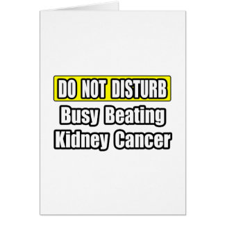 Busy Beating Kidney Cancer Greeting Card