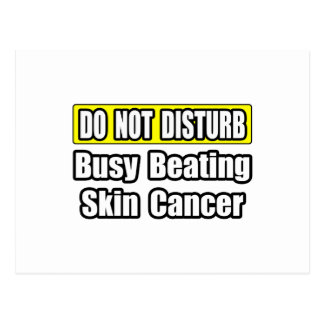 Busy Beating Skin Cancer Postcard