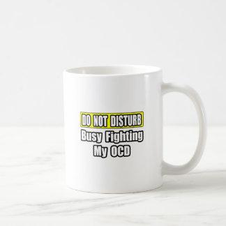 Busy Fighting My OCD Coffee Mugs