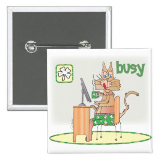 Busy, on St Patrick's Day Pins