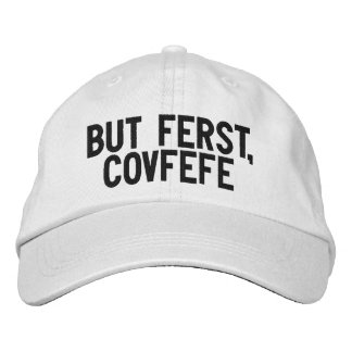 BUT FERST, COVFEFE | funny black and white hat Baseball Cap