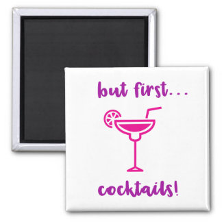 """But First...Cocktails"" Magnet"