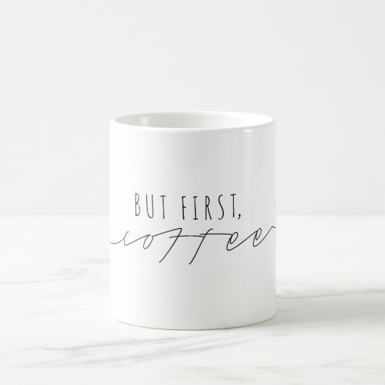 But First, Coffee | Casual Script | Modern Coffee Mug