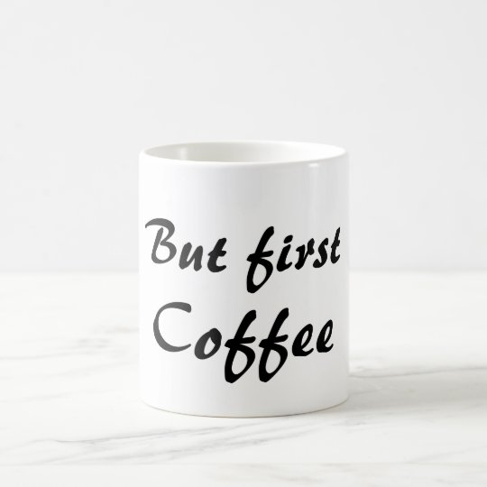 But First Coffee (Coffee Mug) Coffee Mug