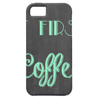 but first...coffee faux chalkboard iPhone 5 case