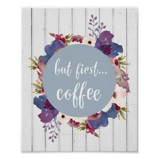 But first coffee, Flowers, Blue, Rustic poster