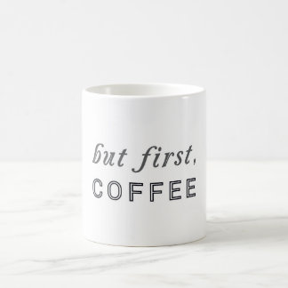 But first, Coffee Funny Humor Cafe Basic White Mug