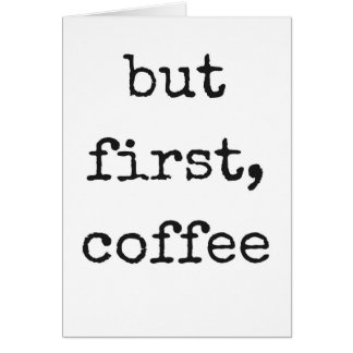 But First, Coffee Humor Illustration Design Card