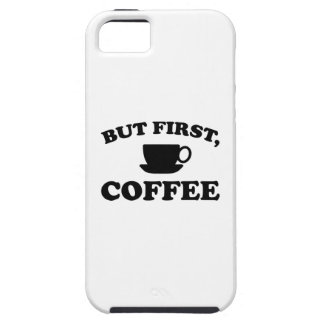 But First, Coffee iPhone 5 Case