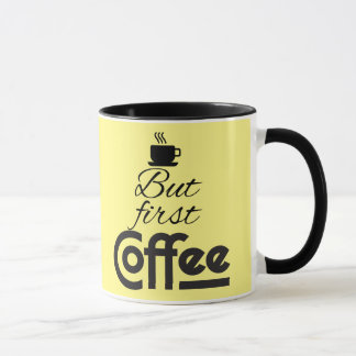 But first, Coffee! Mug