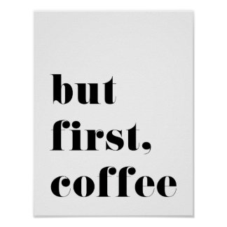But First Coffee Print Poster