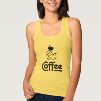But first, Coffee! Tank Top