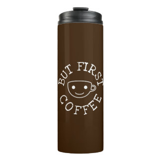 But First Coffee Thermal Tumbler