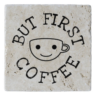 But First Coffee Trivet