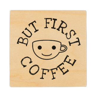 But First Coffee Wood Coaster