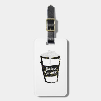 """But First Frappe"" Hand Painted Coffee Cup Luggage Tag"