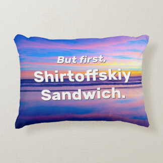 But first, Shirtoffskiy Sandwich Decorative Cushion