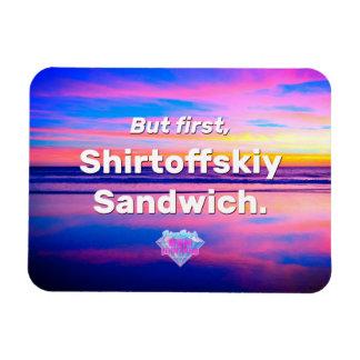 But first, Shirtoffskiy Sandwich Rectangular Photo Magnet