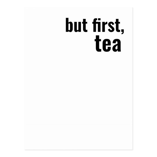 but first, tea bold typography postcard
