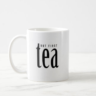 But first, Tea Coffee Mug