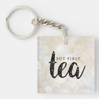 But First Tea Key Ring