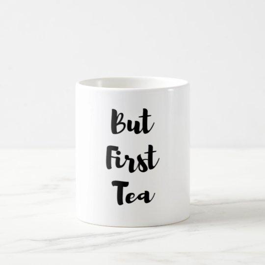 But First Tea Mug