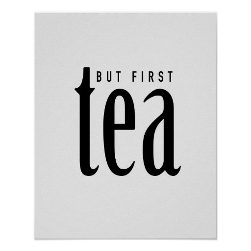 But first, tea poster