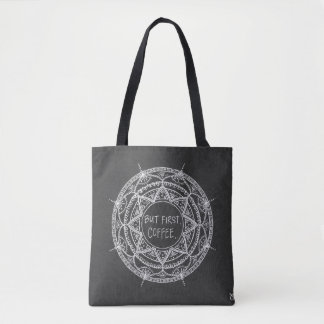 But First Tote Bag