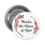 But for the Grace of God 6 Cm Round Badge