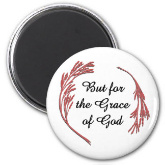 But for the Grace of God 6 Cm Round Magnet