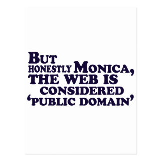 But Honestly Monica, The Web Is Considered .... Postcard