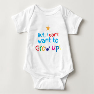 But, I Don't want to grow up! cute family baby Baby Bodysuit