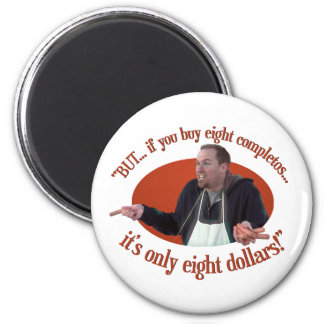 """BUT… If You Buy 8 Completos…"" 6 Cm Round Magnet"