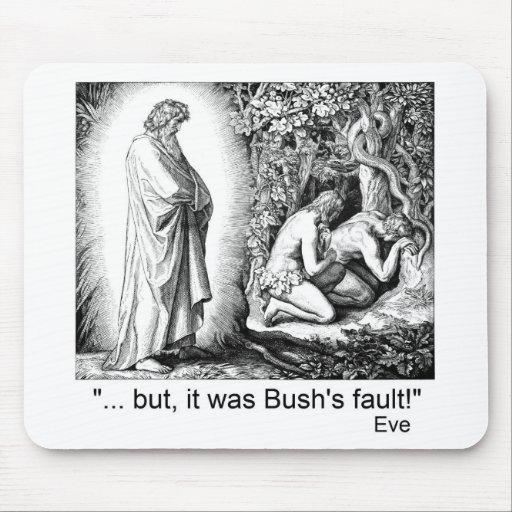 """""""...but, it was Bush's fault!"""" Mouse Pads"""