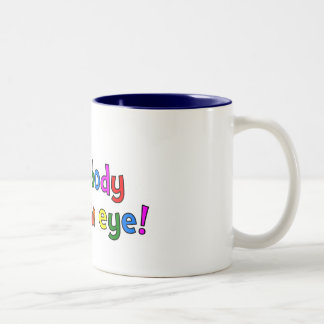 But Nobody Loses An Eye! Two-Tone Coffee Mug
