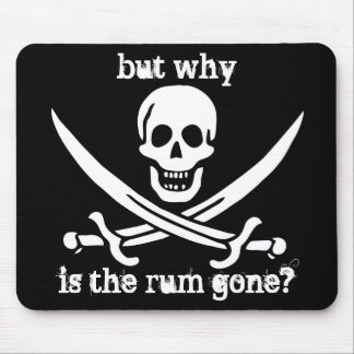 but why is the rum gone? mouse mat