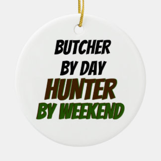 Butcher by Day Hunter by Weekend Christmas Ornament